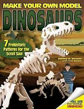 Make Your Own Model Dinosaurs: 7 Prehistoric Patterns for the Scroll Saw by Dow