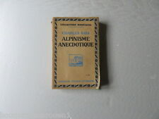Charles Gos Alpinisme anecdotique ed V Attinger montagne guide secouristes neige