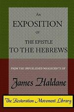 An Exposition of the Epistle to the Hebrews by James Haldane (2016, Paperback)
