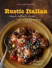 Rustic Italian (Williams-Sonoma): Simple, Authentic Recipes for Everyd-ExLibrary