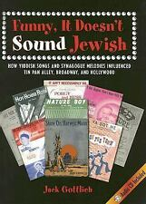Funny, It Doesn't Sound Jewish: How Yiddish Songs and Synagogue Melodies Influen