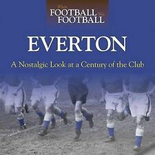 When Football Was Football: Everton: A Nostalgic Look at a Century of the...