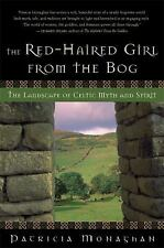 The Red-Haired Girl from the Bog: The Landscape of Celtic Myth and Spirit - Mona
