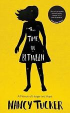 The Time In Between: A Memoir of Hunger and Hope, Nancy Tucker  New Condition