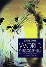 World Philosophies : A Historical Introduction by David E. Cooper (2002,...
