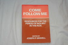Come Follow Me : Resources for the Period of Inquiry in the RCIA by Joseph P....