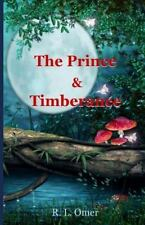 The Prince and Timberance by R. Omer (2015, Paperback)