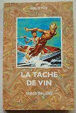 La Tache de Vin S DALENS & P JOUBERT Signe de Piste éd Alsatia 1991