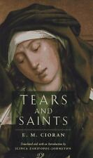 Tears and Saints by E. M. Cioran (1995, Hardcover)