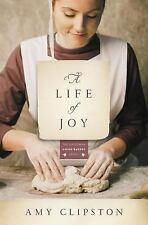 Kauffman Amish Bakery Ser.: A Life of Joy by Amy Clipston (2015, Paperback)