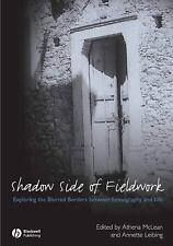 The Shadow Side of Fieldwork: Exploring the Blurred Borders between Ethnography