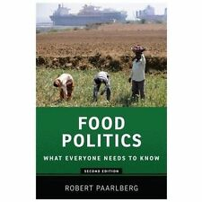 What Everyone Needs to Know: Food Politics by Robert Paarlberg (2013, Paperback)