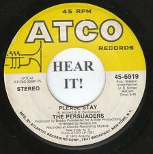 The Persuaders 70s SOUL 45 (Atco 6919) Please Stay/Bad, Bold and Beautiful  VG+