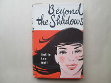 BEYOND THE SHADOWS by Sallie Lee Bell 1960 HCDJ Christian Fiction ZONDERVAN