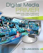 Digital Media Primer (3rd Edition) by Wong, Yue-Ling