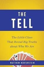The Tell: The Little Clues That Reveal Big Truths about Who We Are, Hertenstein,