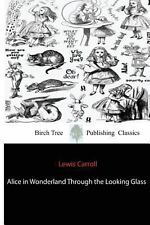Alice in Wonderland Through the Looking Glass by Lewis Carroll (2012,...