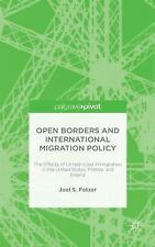Open Borders and International Migration Policy : The Effects of Unrestricted...
