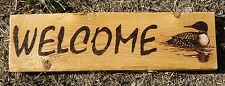 HANDMADE WELCOME SIGN WITH LOON BURNED ON RECLAIMED WOOD- ONE OF A KIND!