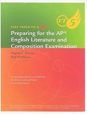 Fast Track to a 5: Preparing for the AP English Literature and Composition Exam