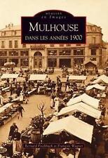 Mulhouse dans les années 1900 Fischbach/Wagner Neuf Livre