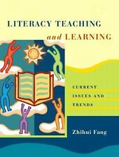 Literacy Teaching and Learning: Current Issues and Trends, Fang, Zhihui, Accepta