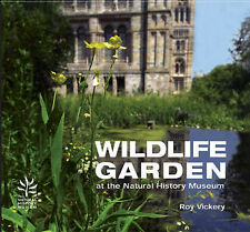 WILDLIFE GARDEN: AT THE NATURAL HISTORY MUSEUM, ROY VICKERY, Used; Good Book