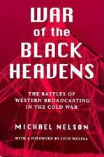 NEW: War of the Black Heavens:The Battles of Western Broadcasting in the Cold
