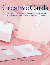 Creative Cards: 40 Projects for Handmade Invitations, Greeting Cards, Gift Wrap
