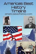 America's Best History Timeline by Americasbesthistory.com (2013, Paperback)