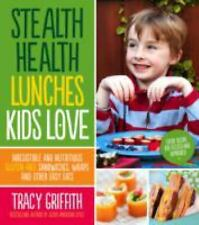 Stealth Health Lunches Kids Love: Irresistible and Nutritious Gluten-Free Sandwi