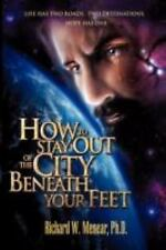 How to Stay Out of the City Beneath Your Feet by Richard W. Menear (2008,...