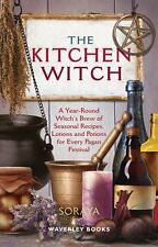 The Kitchen Witch: A Year-round Witch's Brew of  Recipes by Soraya (Paperback)