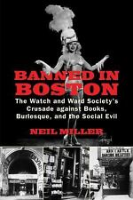 Banned in Boston: The Watch and Ward Society's Crusade against Books, Burlesque