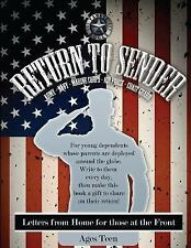Return to Sender : Letters from Home to Those at the Front (Ages Teen) by...