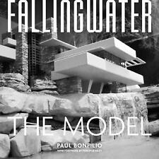 Fallingwater: The Model by Bonfilio, Paul