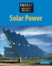Energy Now and In the Future: Solar Power. Morris, Neil Very Good Book