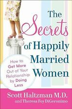 The Secrets of Happily Married Women : How to Get More Out of Your Relationship