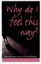 NEW - Why Do I Feel This Way?: What Every Woman Needs to Know About Depression