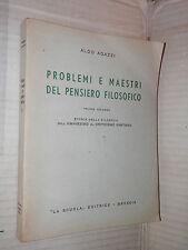 PROBLEMI E MAESTRI DEL PENSIERO FILOSOFICO Vol 2 Aldo Agazzi La Scuola 1964 di