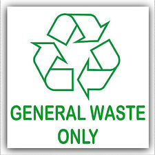 General Waste Only - Recycle Adhesive Bin Sticker -with Recycling Logo Sign