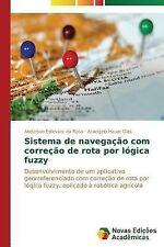 Sistema de Navegacao Com Correcao de Rota Por Logica Fuzzy by Estevam Da Rosa...