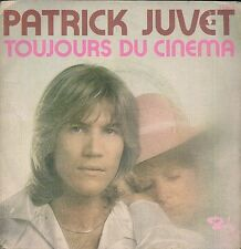 45 TOURS / 7' SINGLE--PATRICK JUVET--TOUJOURS DU CINEMA--1973