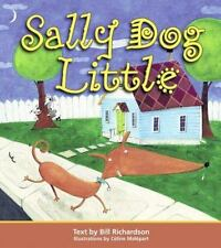 Sally Dog Little - LikeNew - Richardson, Bill - Library Binding