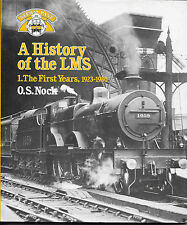 A History of the LMS Book 1 THE FIRST YEARS by O S Nock Hardback 2nd. Imp 1984