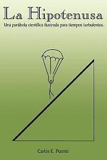 La Hipotenusa : Una Parábola Científica Ilustrada para Tiempos Turbulentos...