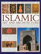 The Illustrated Encyclopedia of Islamic Art and Architecture : An essential...