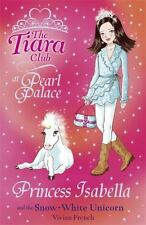 Princess Isabella and the Snow-White Unicorn (The Tiara Club)-ExLibrary