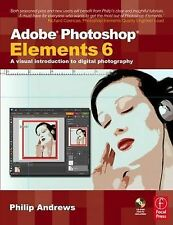Adobe Photoshop Elements 6: A Visual Introduction to Digital Photography, Andrew