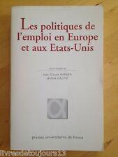 LES POLITIQUES DE L'EMPLOI EN EUROPE ET AUX ETATS-UNIS